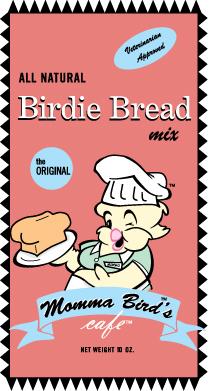 Momma's Birdie Bread- The Original