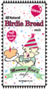 Momma's Birdie Bread- Happy Bird Day Loaf